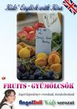 N�meth Ervin - Kids' English with Kira - Fruits - Gy�m�lcs�k