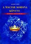 Kozsdi Tamás - A Magyar Korona könyve [eKönyv: epub,  mobi]