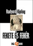 Rudyard Kipling - Fekete és fehér [eKönyv: epub,  mobi]