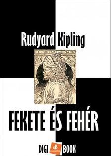 Rudyard Kipling - Fekete �s feh�r [eK�nyv: epub, mobi]