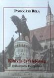 Pomog�ts B�la - KIH�V�S �S FELEL�SS�G - IRODALMUNK EUR�P�BAN