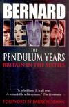 LEVIN, BERNARD - The Pendulum Years - Britain in the Sixties [antikv�r]