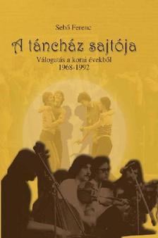 Seb� Ferenc - A T�NCH�Z SAJT�JA - V�LOGAT�S A KORAI �VEKB�L 1968-1992