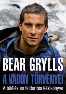 Bear Grylls - A vadon t�rv�nyei - A t�l�l�s �s felder�t�s k�zik�nyve