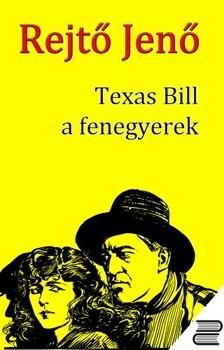 REJT� JEN� - Texas Bill, a fenegyerek [eK�nyv: epub, mobi]