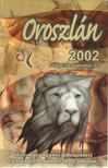 - Oroszl�n 2002. [antikv�r]