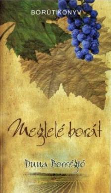 Dlusztus Imre - Meglelé borát - A Duna Borrégió borútikönyve