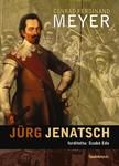 Conrad Ferdinand Meyer - J�rg Jenatsch [eK�nyv: epub,  mobi]