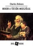 Charles Dickens - Mikor a tücsök megszólal [eKönyv: epub, mobi]