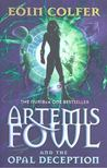 Eoin Colfer - Artemis Fowl and the Opal Deception [antikv�r]