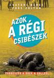 Csatári Bence, Pós Zoltán - Azok a régi csibészek