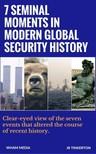 Tinkerton J. R. - 7 Seminal Moments in Modern Global Security History [eKönyv: epub,  mobi]