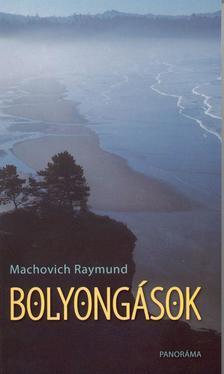 Machovich Raymund - Bolyongások