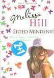 Melissa Hill - �rted mindent! [antikv�r]