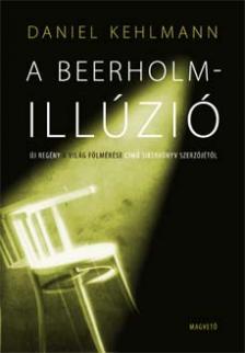 Daniel Kehlmann - A BEERHOLM-ILL�ZI�_
