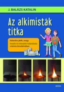 J. Balázs Katalin - Az alkimisták titka