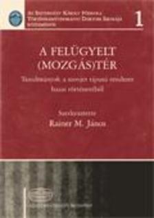RAINER M. J�NOS (SZERK.) - A fel�gyelt (mozg�s)t�r
