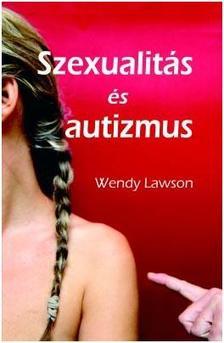 Lawson, Wendy - Szexualitás és autizmus