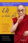 �szents�ge a Dalai L�ma - �t a b�ke fel� - Gondolatok a szeretetr�l,  a haragr�l �s a helyes cselekv�sr�l [eK�nyv: epub,  mobi]