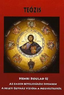 BOULAD - TEÓZIS - AZ EMBER BETELJESÜLÉSE ISTENBEN- A KELETI EGYHÁZ VÍZIÓJA A MEGVÁLT