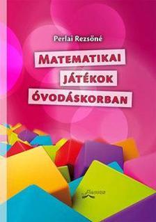 Perlai Rezsőné - Matematikai játékok óvodáskorban