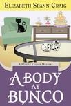 Craig Elizabeth Spann - A Body at Bunco [eKönyv: epub,  mobi]
