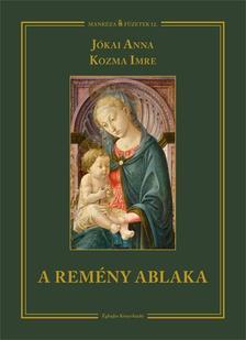 Jókai Anna - Kozma Imre - A remény ablaka