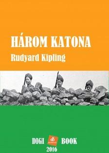 Rudyard Kipling - H�rom katona [eK�nyv: epub, mobi]