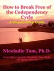 Tam Nicoladie - How to Break Free of the Codependency Cycle: A Step-by-Step Guide [eKönyv: epub,  mobi]