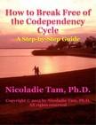 Tam Nicoladie - How to Break Free of the Codependency Cycle: A Step-by-Step Guide [eK�nyv: epub,  mobi]