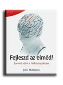 John Middleton - FEJLESZD AZ ELM�D! - ZSENIV� V�LNI A H�TK�ZNAPOKBAN