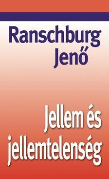 RANSCHBURG JEN� - JELLEM �S JELLEMTELENS�G - K�T�TT