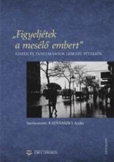 Radvánszky Anikó (szerk.) - ,,Figyeljétek a mesélő embert