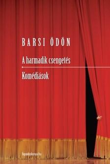 BARSI ÖDÖN - A harmadik csengetés - Komédiások [eKönyv: epub, mobi]