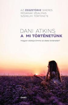 Dani Atkins - A mi t�rt�net�nk