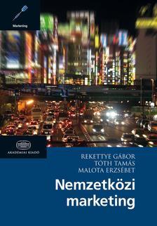 REKETTYE G�BOR, T�TH TAM�S, MALOTA ERZS� - Nemzetk�zi marketing �J
