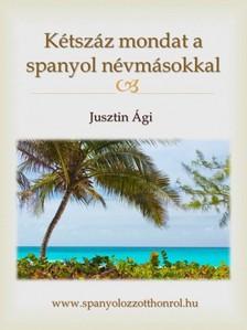 Ági Jusztin - Kétszáz mondat a spanyol névmásokkal [eKönyv: epub, mobi]