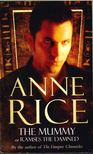 Anne Rice - The Mummy [antikv�r]