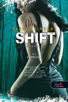 Rachel Vincent - Shift - V�ltoz�s - KEM�NY BOR�T�S