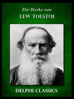 Lev Tolsztoj - Die Werke von Lew Tolstoi (Illustrierte) [eKönyv: epub,  mobi]