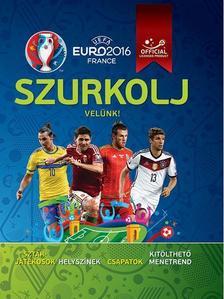 Clive Gifford - UEFA Euro 2016 France - Szurkolj vel�nk!