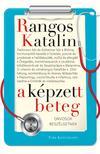Rangos Katalin - A k�pzett beteg - Orvosokkal besz�lgetek