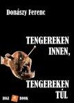 Don�szy Ferenc - Tengereken innen,  tengereken t�l [eK�nyv: epub,  mobi]