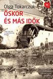 Olga Tokarczuk - �skor �s m�s id�k