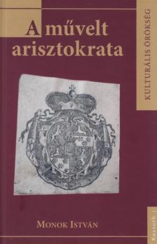 MONOK ISTV�N - A M�VELT ARISZTOKRATA