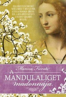 MARINA FIORATO - A MANDULALIGET MADONNÁJA