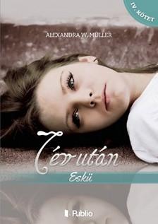 Alexandra W. Müller - 7 év után IV. kötet - Eskü [eKönyv: epub, mobi]