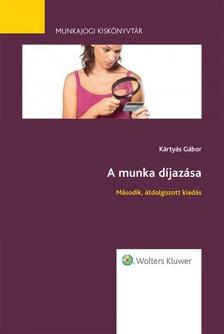 Dr. Kártyás Gábor - A munka díjazása - 2. átdolgozott kiadás - Munkajogi kiskönyvtár 3. [eKönyv: epub, mobi]