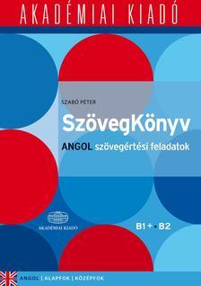 Szabó Péter - SzövegKönyv Angol szövegértési feladatok B1+ B2