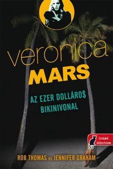 Rob Thomas, Jennifer Graham - Az ezer dolláros bikinivonal - Puha borítós